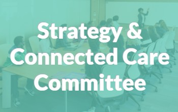 Blue background with text that reads Strategy & Connected Care Committee